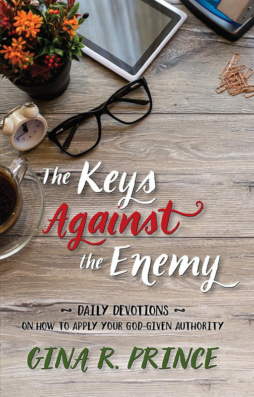 The Keys Against the Enemy : Daily Devotions on How to Apply Your God-given Authority