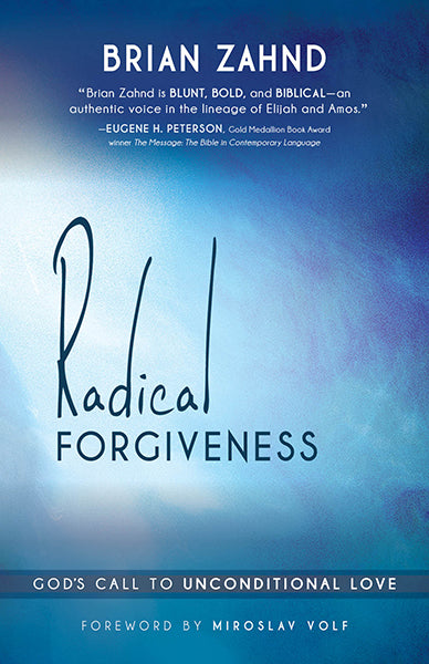 Radical Forgiveness : God's Call to Unconditional Love