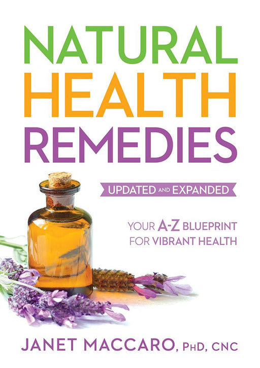 Natural Health Remedies : Your A-Z Blueprint for Vibrant Health