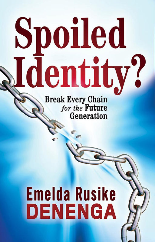 Spoiled Identity? : Break Every Chain for the Future Generation