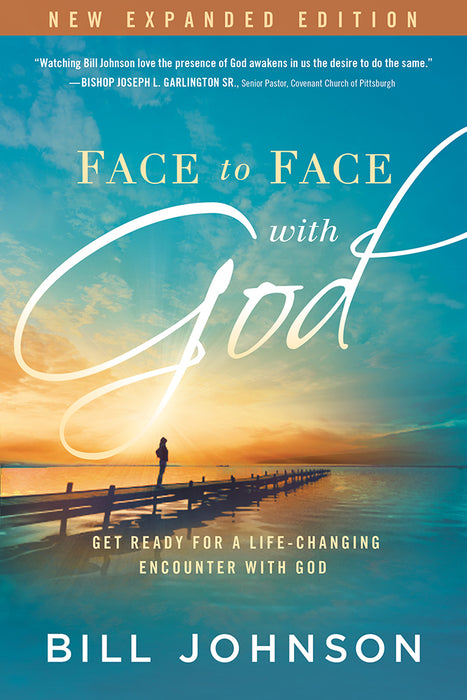 Face to Face With God : Get Ready for a Life-Changing Encounter with God