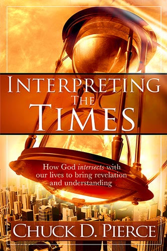 Interpreting The Times : How God Intersects With Our Lives to Bring Revelation and Understanding