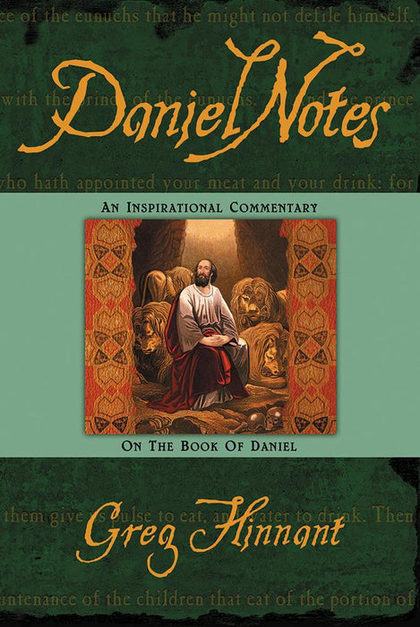 Daniel Notes : An Inspirational Commentary on the Book of Daniel