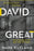 David The Great : Deconstructing the Man After God's Own Heart
