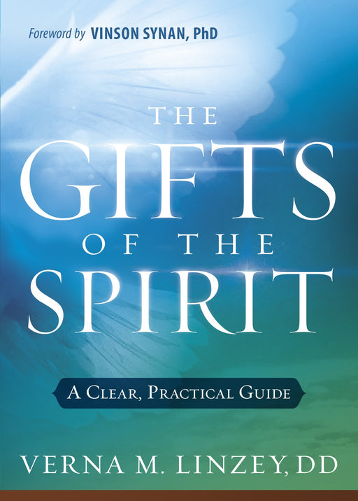 Gifts of the Spirit : A Clear, Practical Guide