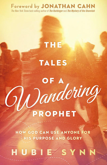 The Tales of A Wandering Prophet : How God Can Use Anyone for His Purpose and Glory