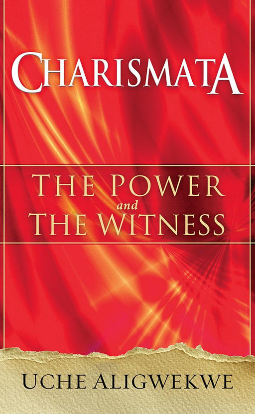 Charismata : The Power and the Witness