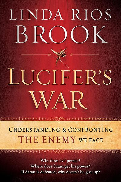 Lucifer's War : Understanding the Ancient Struggle between God and the Devil