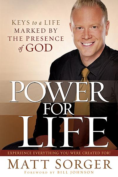 Power for Life : Keys to a Life Marked by the Presence of God
