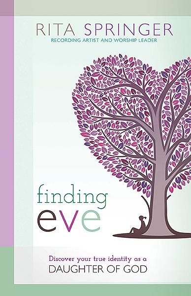 Finding Eve : Discover Your True Identity as a Daughter of God