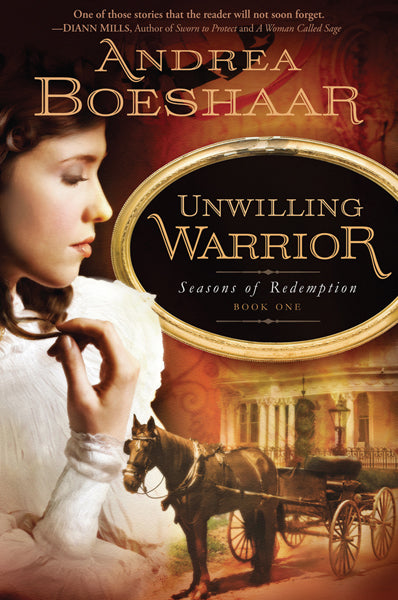 Unwilling Warrior : Seasons of Redemption, Book One