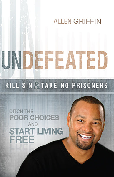 Undefeated : Ditch the Poor Choices and Live Free