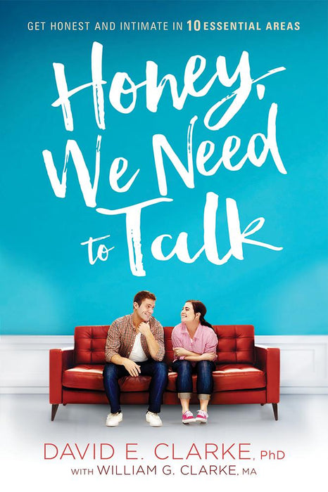 Honey, We Need to Talk : Get Honest and Intimate in 10 Essential Areas