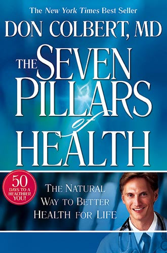 Seven Pillars Of Health : The Natural Way To Better Health For Life
