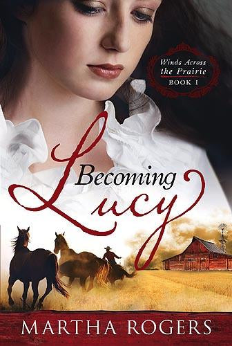 Becoming Lucy : Winds Across the Prairie Book 1