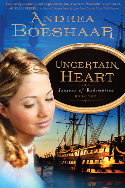 Uncertain Heart : Seasons of Redemption, Book Two