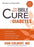 The New Bible Cure For Diabetes : Ancient Truths, Natural Remedies, and the Latest Findings for Your Health Today
