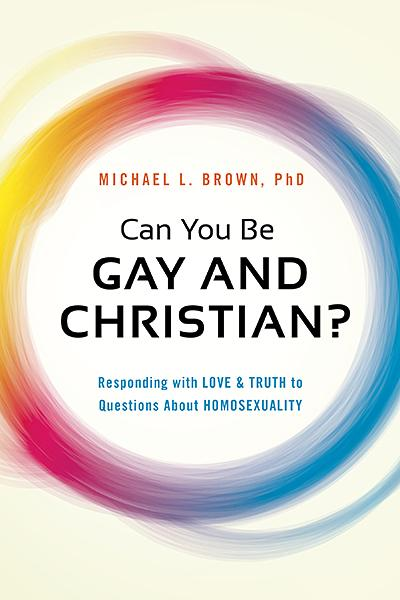 Can You Be Gay and Christian? : Responding With Love and Truth to Questions About Homosexuality
