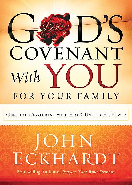 God's Covenant With You for Your Family : Come into Agreement With Him and Unlock His Power