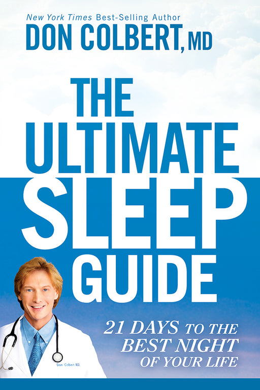 The Ultimate Sleep Guide : 21 Days to the Best Night of Your Life