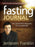 Fasting Journal : Your Personal 21-Day Guide to a Successful Fast