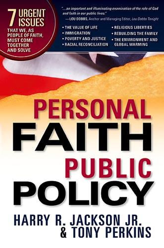 Personal Faith, Public Policy : The 7 Urgent Issues that We, as People of Faith, Need to Come Together and Solve