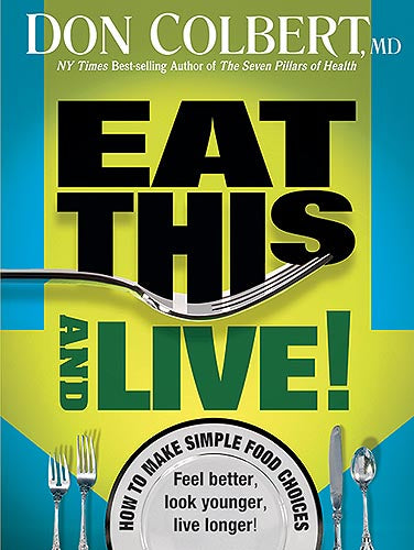 Eat This And Live : Simple Food Choices that Can Help You Feel Better, Look Younger, and Live Longer!