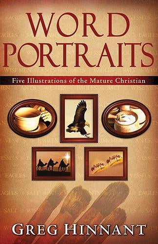 Word Portraits : Five Illustrations of the Mature Christian