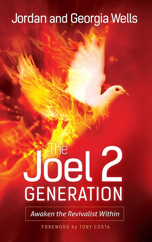 The Joel 2 Generation : Awaken the Revivalist Within