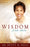 Wisdom From Above Vol 1 : How to Live the Prosperous Life and Have Good Success