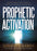 Prophetic Activation : Break Your Limitation to Release Prophetic Influence