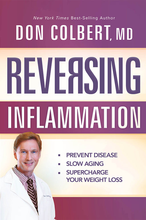 Reversing Inflammation : Prevent Disease, Slow Aging, and Super-Charge Your Weight Loss