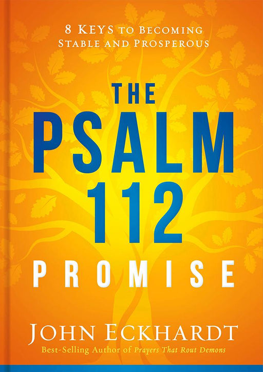The Psalm 112 Promise : 8 Keys to Becoming Stable and Prosperous