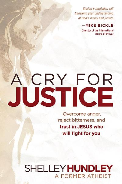 A Cry for Justice : Overcome Anger, Reject Bitterness, and Trust in Jesus Who Will Fight For You