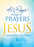 40 Days Through the Prayers of Jesus : A Journey to Pray More Like Christ