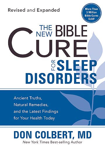The New Bible Cure For Sleep Disorders : Ancient Truths, Natural Remedies, and the Latest Findings for Your Health Today