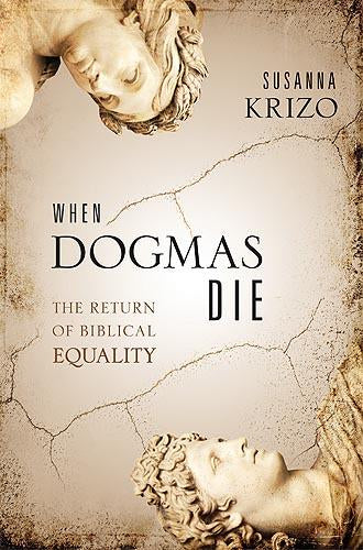 When Dogmas Die : The Return of Biblical Equality