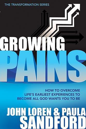 Growing Pains : How to Overcome Life's Earliest Experiences to Become All God Wants You to Be