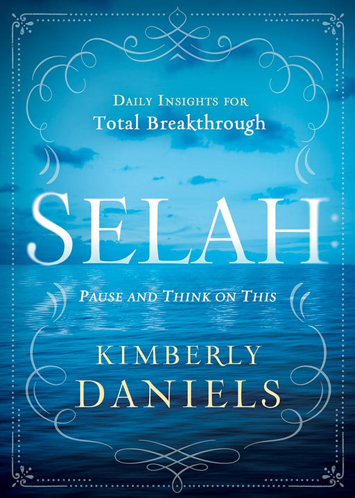 Selah: Pause and Think on This : Daily Insights for Total Breakthrough