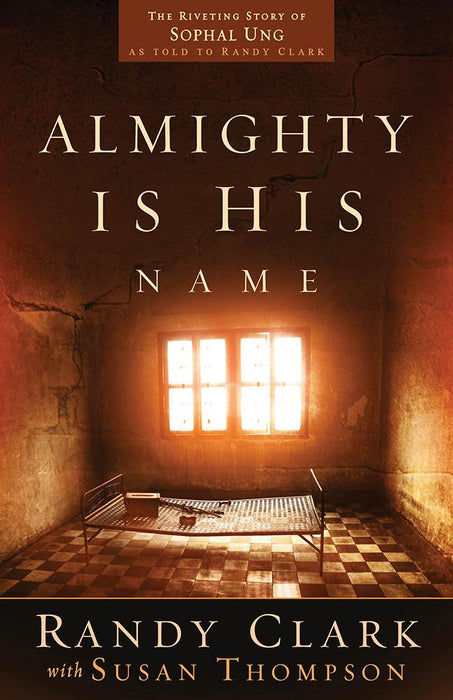 Almighty Is His Name : The Riveting Story of SoPhal Ung