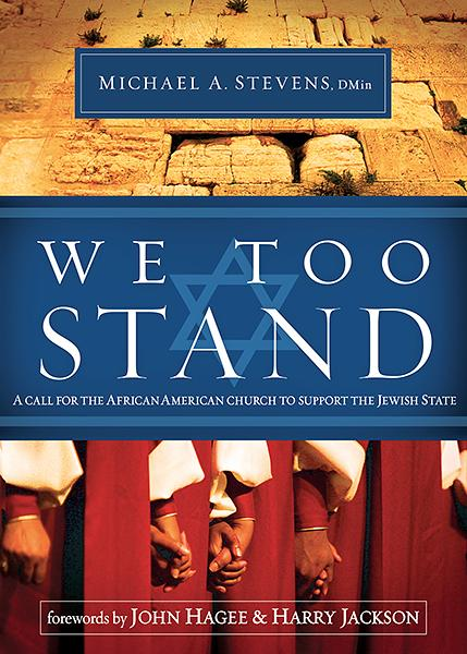 We Too Stand : A Call for the African-American Church to Support the Jewish State