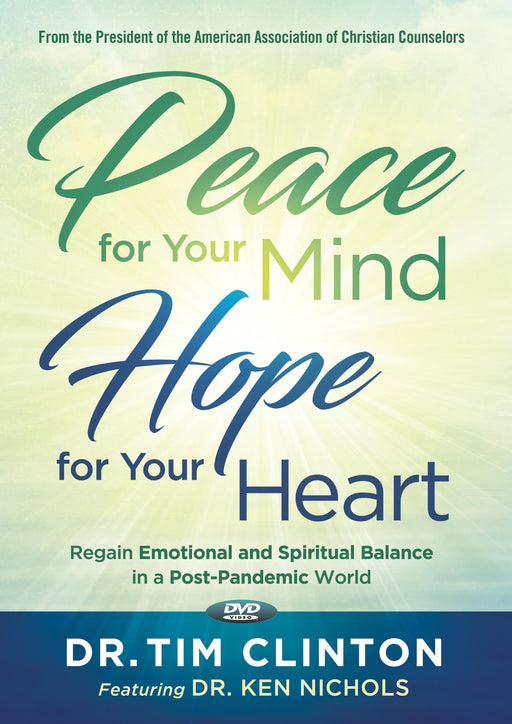 DVD - Peace for Your Mind - Hope for Your Heart : Regain Emotional and Spiritual Balance in a Post-Pandemic World