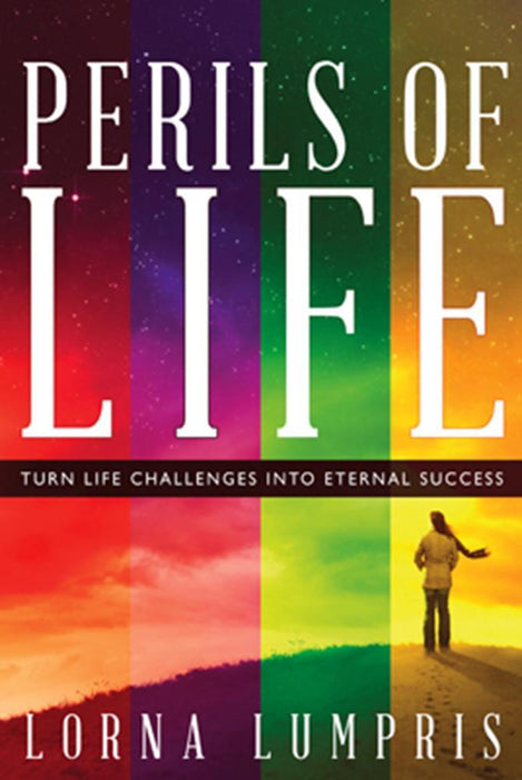 Perils of Life : Turn Life Challenges Into Eternal Success