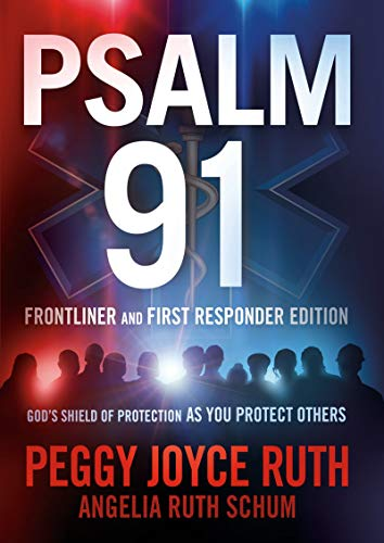 Psalm 91 Frontliner and First Responder Edition : God's Shield of Protection as You Protect Others