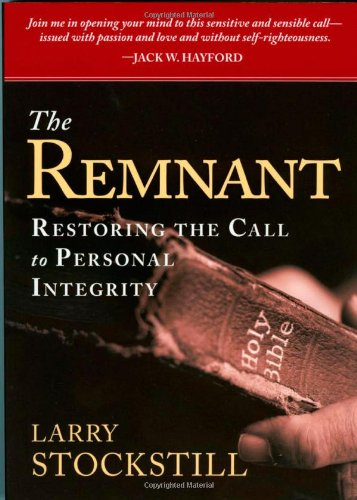 The Remnant : Restoring Integrity to American Ministry