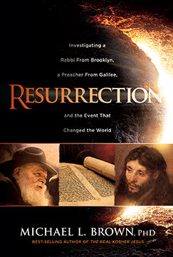 Resurrection : Investigating a Rabbi From Brooklyn, a Preacher From Galilee, and the Event That Changed the World