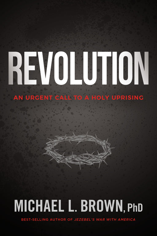 Revolution : An Urgent Call to a Holy Uprising