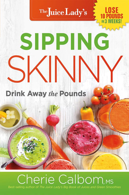 Sipping Skinny : Drink Away the Pounds