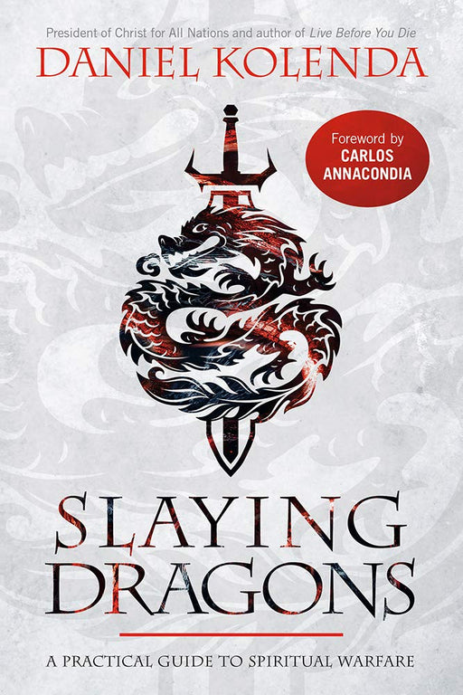 Slaying Dragons : A Practical Guide to Spiritual Warfare