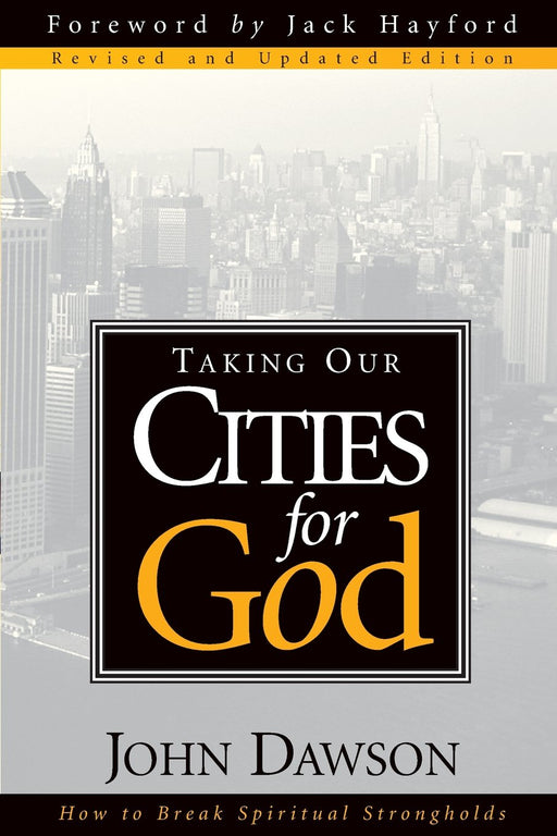 Taking Our Cities For God - Rev : How to break spiritual strongholds